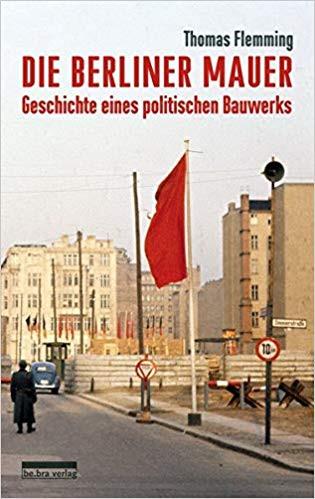 Die Berliner Mauer: Geschichte eines politischen Bauwerks (Buch)