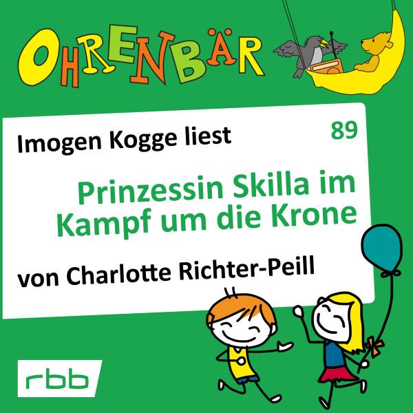 Ohrenbär Hörbuch (89) - Prinzessin Skilla im Kampf um die Krone - Download