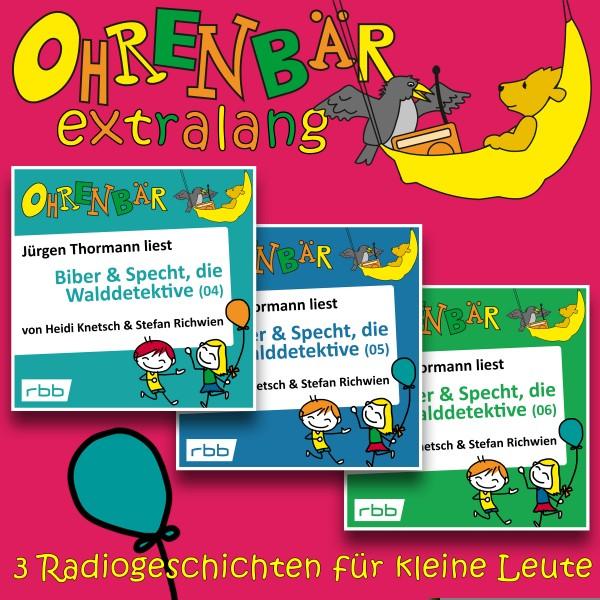 Ohrenbär extralang Hörbuch - Radiogeschichten von Biber & Specht (Folgen 4,5,6) - Download