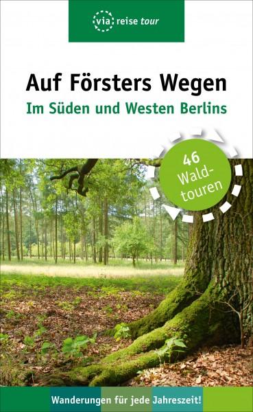 Auf Försters Wegen: Im Süden und Westen Berlins (Buch)