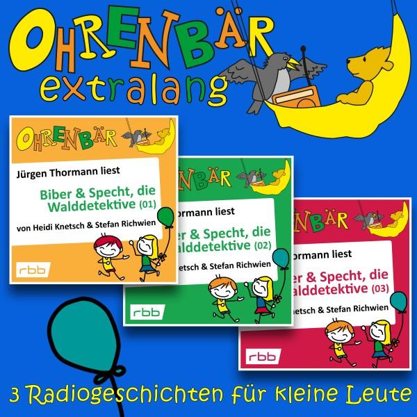 Ohrenbär extralang Hörbuch - Radiogeschichten von Biber & Specht (Folgen 1,2,3) - Download