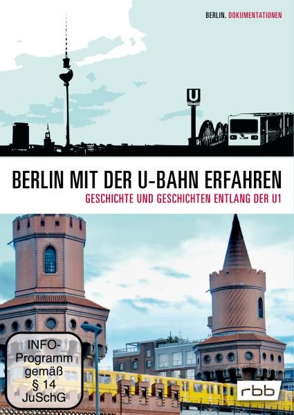 Berlin mit der U-Bahn erfahren – Geschichte und Geschichten entlang der U1 (DVD)