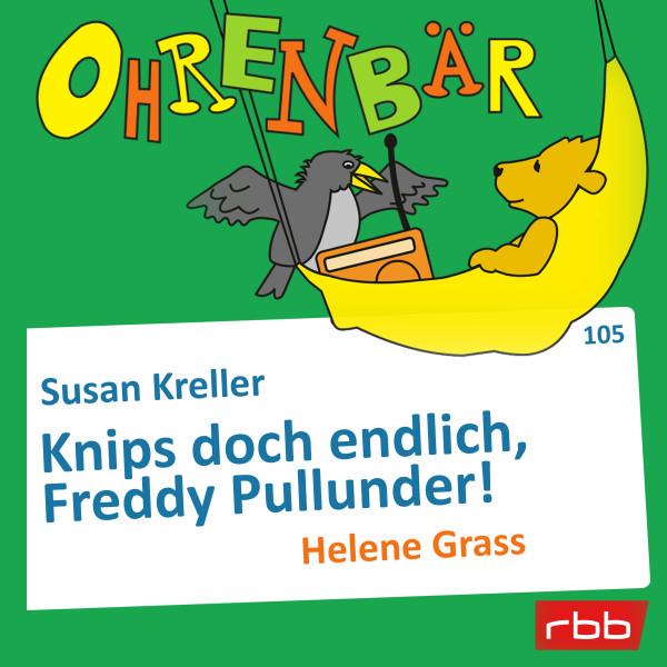 Ohrenbär Hörbuch (105) - Knips doch endlich, Freddy Pullunder! - Download