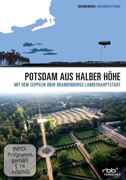 Potsdam aus halber Höhe- Mit dem Zepplin über Brandenburgs Landeshauptstadt (DVD)