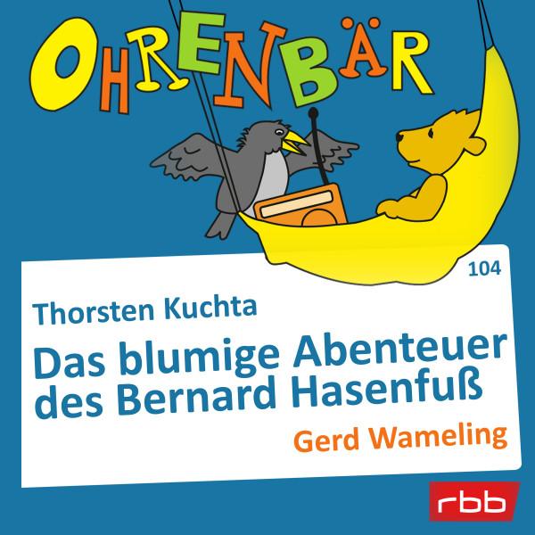 Ohrenbär Hörbuch (104) - Das blumige Abenteuer des Bernard Hasenfuß - Download