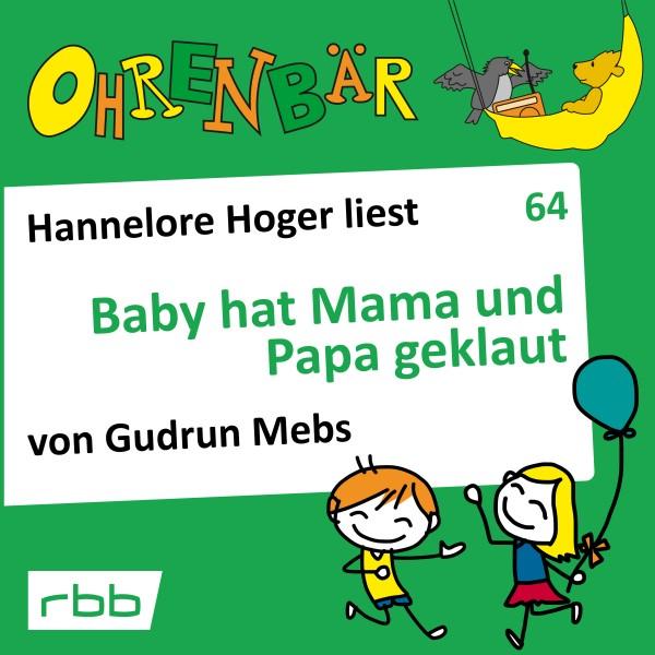 Ohrenbär Hörbuch (64) - Baby hat Mama und Papa geklaut - Download