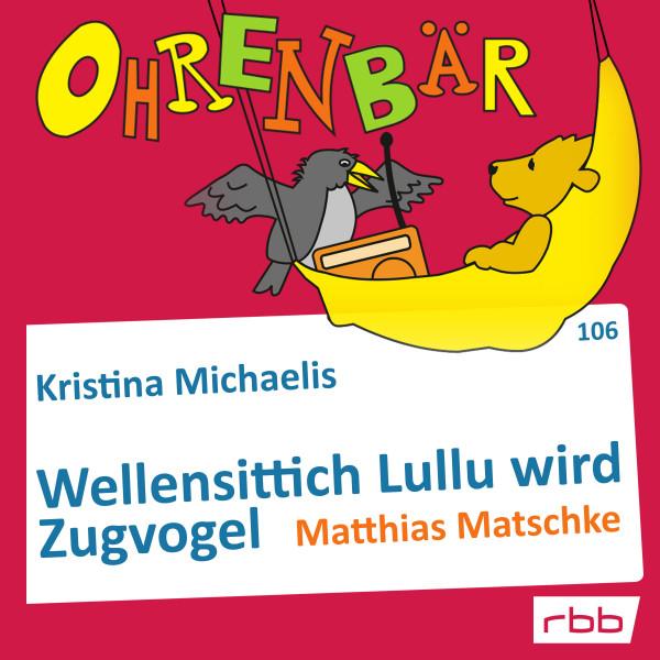 Ohrenbär Hörbuch (106) - Wellensittich Lullu wird Zugvogel - Download