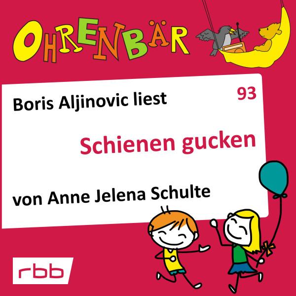 Ohrenbär Hörbuch (93) - Schienen gucken - Download