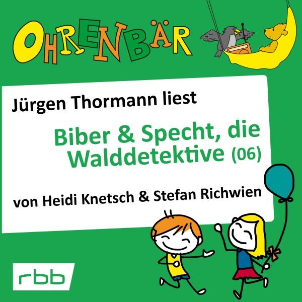 Ohrenbär Hörbuch (52) - Biber & Specht, die Walddetektive (06) - Download