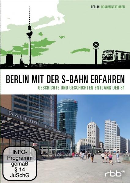 Berlin mit der S-Bahn erfahren - Geschichte und Geschichten entlang der S1 (DVD)
