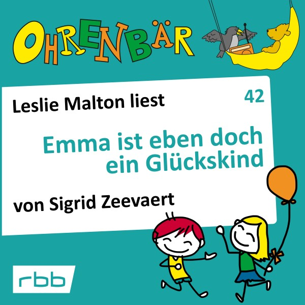 Ohrenbär Hörbuch (42) - Emma ist eben doch ein Glückskind