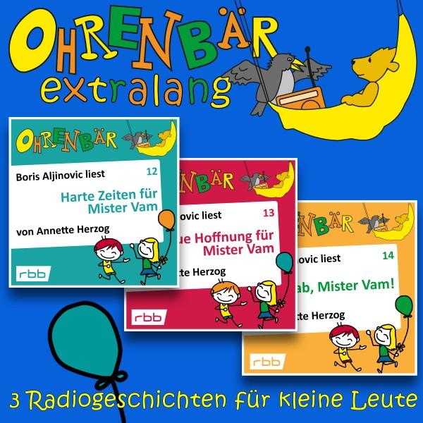 Ohrenbär extralang Hörbuch - Radiogeschichten von Mr. Vam - Download
