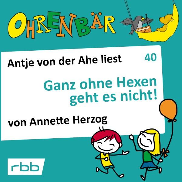 Ohrenbär Hörbuch (40) - Ganz ohne Hexen geht es nicht! - Download