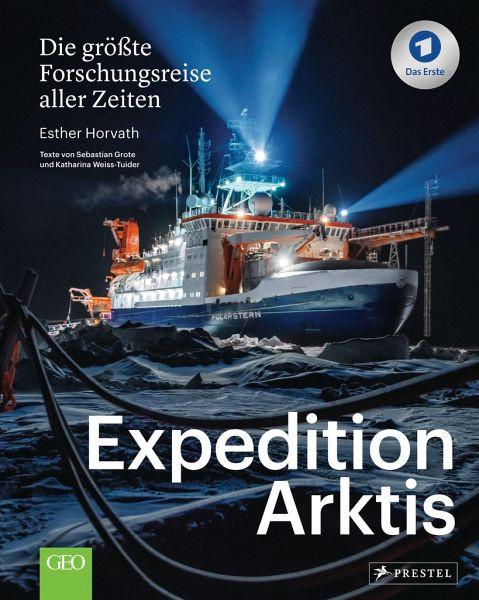 Expedition Arktis: Die größte Forschungsreise aller Zeiten. Mit einem Vorwort von Markus Rex (Buch)