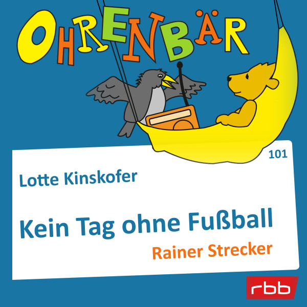 Ohrenbär Hörbuch (101) - Kein Tag ohne Fußball - Download