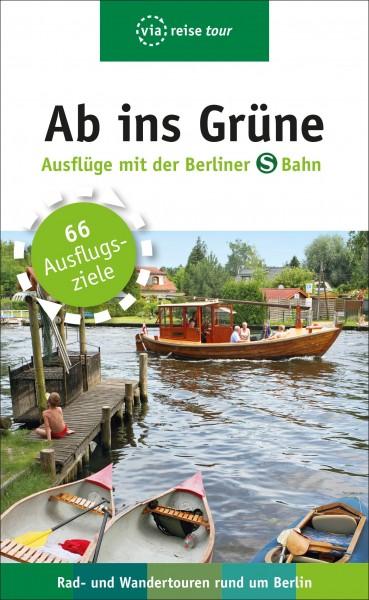 Ab ins Grüne - Ausflüge mit der Berliner S-Bahn Buch