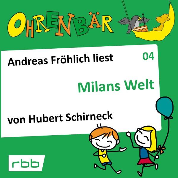 Ohrenbär Hörbuch (04) - Milans Welt