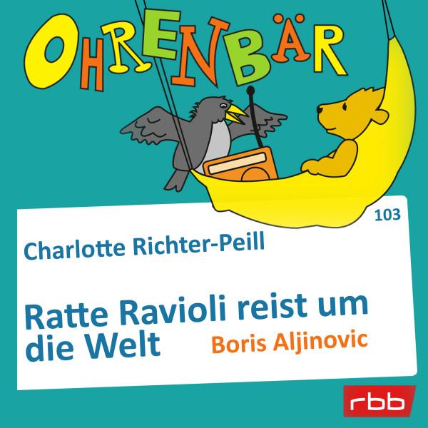 Ohrenbär Hörbuch (103) - Ratte Ravioli reist um die Welt - Download