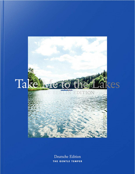 Take Me to the Lakes - Berlin Edition (Buch)