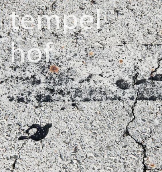 Anna Thiele - Tempelhof Metamorphosis (Buch)