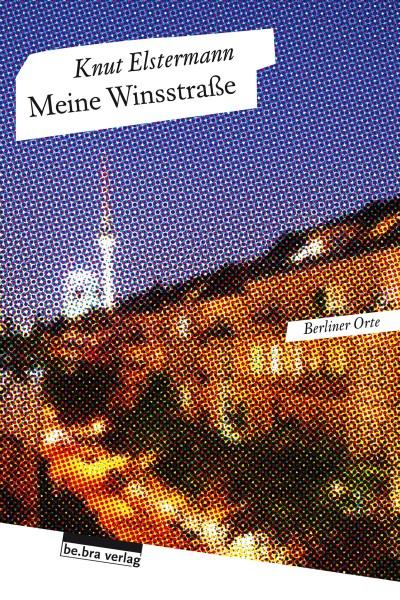 Knut Elstermann - Meine Winsstraße