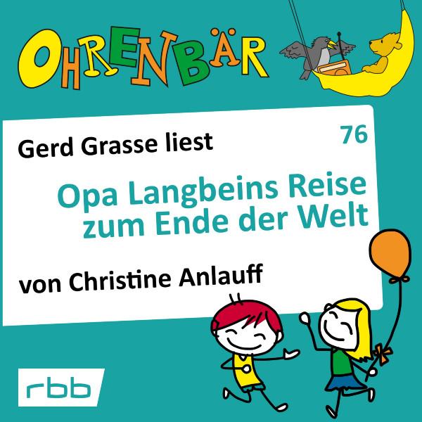 Ohrenbär Hörbuch (76) - Opa Langbeins Reise zum Ende der Welt - Download