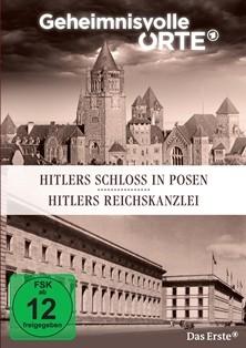Geheimnisvolle Orte - Hitlers Schloss in Posen/Hitlers Reichskanzlei (DVD)