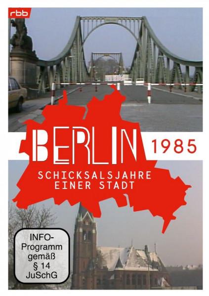 Berlin - Schicksalsjahre einer Stadt - 1985 (DVD)