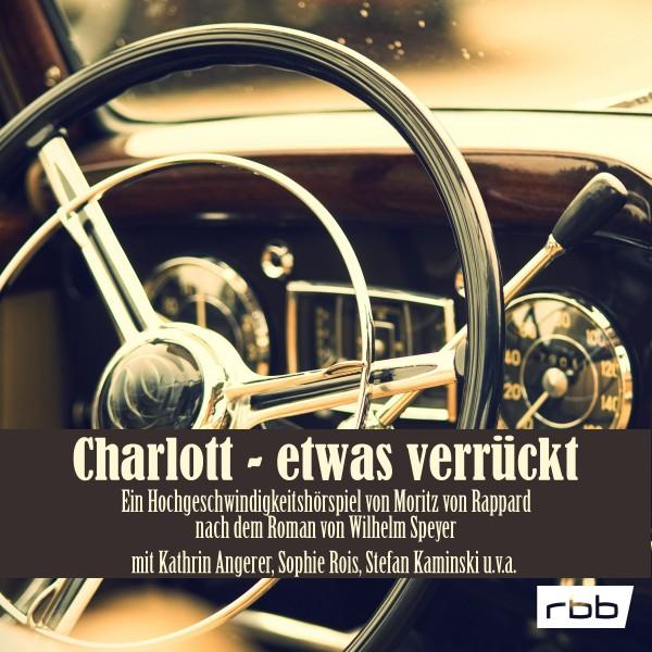 Charlott - etwas verrückt | Ein Hochgeschwindigkeitshörspiel mit Musik - Download
