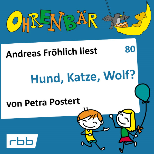 Ohrenbär Hörbuch (80) - Hund, Katze, Wolf? - Download