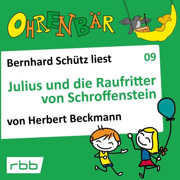 Ohrenbär Hörbuch (09) - Julius und die Raufritter von Schroffenstein
