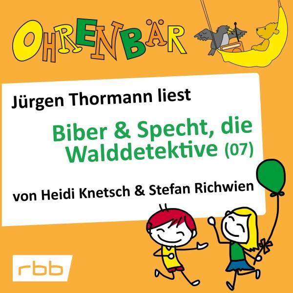 Ohrenbär Hörbuch (53) - Biber & Specht, die Walddetektive (07) - Download