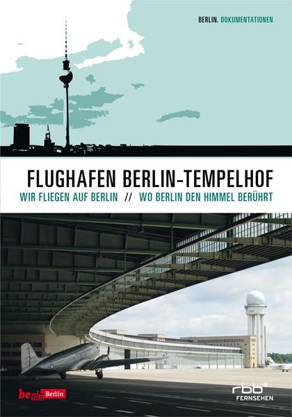 Flughafen Berlin-Tempelhof - Wo Berlin den Himmel berührt (DVD)