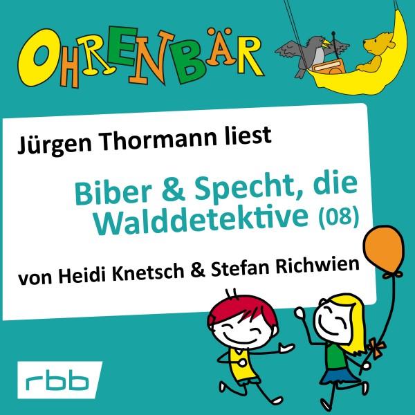 Ohrenbär Hörbuch - Biber & Specht, die Walddetektive (08) - Download