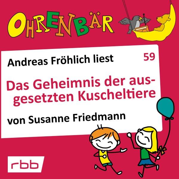 Ohrenbär Hörbuch (59) - Das Geheimnis der ausgesetzten Kuscheltiere - Download