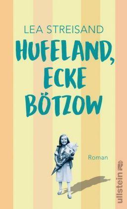 Lea Streisand - Hufeland, Ecke Bötzow (Buch)