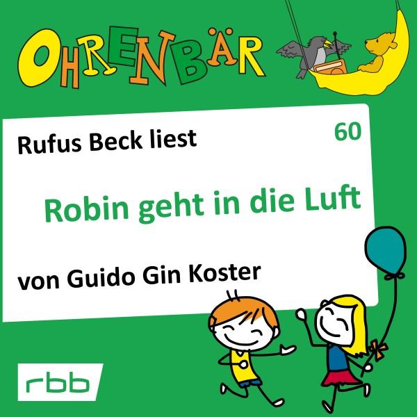 Ohrenbär Hörbuch (60) - Robin geht in die Luft - Download