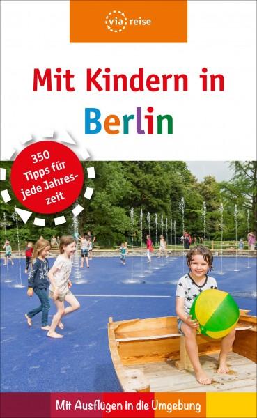 Mit Kindern in Berlin - Mit Ausflügen in die Umgebung (Buch)