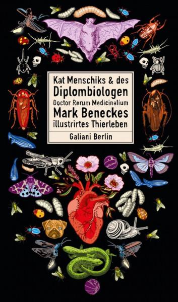 Kat Menschiks & des Diplom-Biologen Dr. Rerum Medicinalium Mark Beneckes Illustrirtes Thierleben