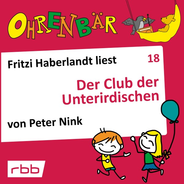 Ohrenbär Hörbuch (18) - Der Club der Unterirdischen