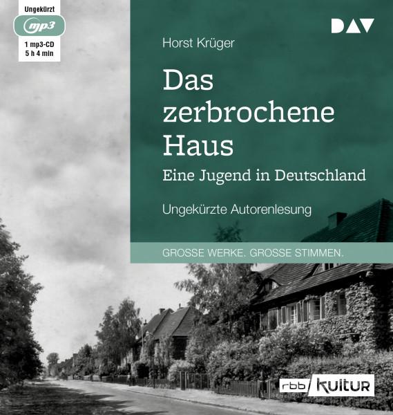 Das zerbrochene Haus. Eine Jugend in Deutschland (Hörbuch-CD)