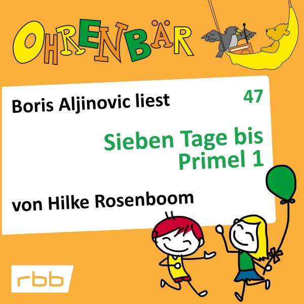Ohrenbär Hörbuch (47) - Sieben Tage bis Primel 1 - Download