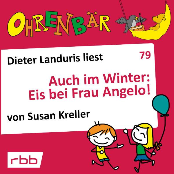 Ohrenbär Hörbuch (79) - Auch im Winter: Eis bei Frau Angelo! - Download