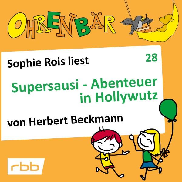 Ohrenbär Hörbuch (28) - Supersausi - Abenteuer in Hollywutz