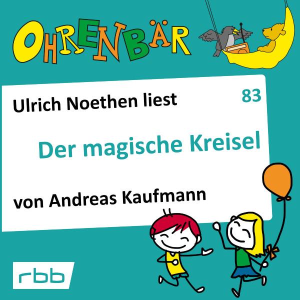 Ohrenbär Hörbuch (83) - Der magische Kreisel - Download