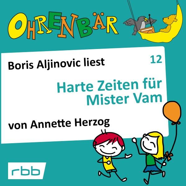 Ohrenbär Hörbuch (12) - Harte Zeiten für Mister Vam