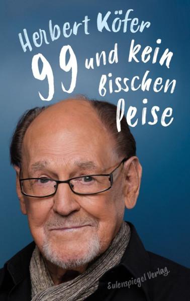 99 und kein bisschen leise - Herbert Köfer (Buch)