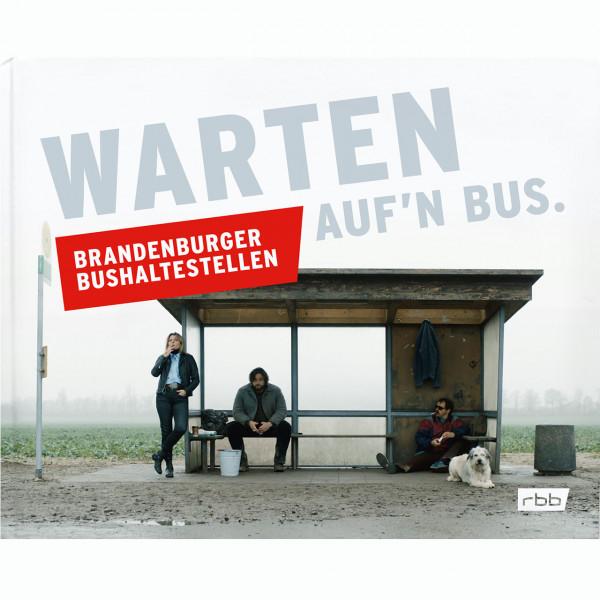 Warten auf'n Bus - Brandenburger Bushaltestellen (Buch)