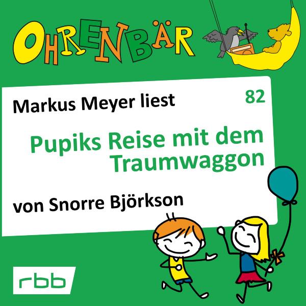 Ohrenbär Hörbuch (82) - Pupiks Reise mit dem Traumwaggon - Download