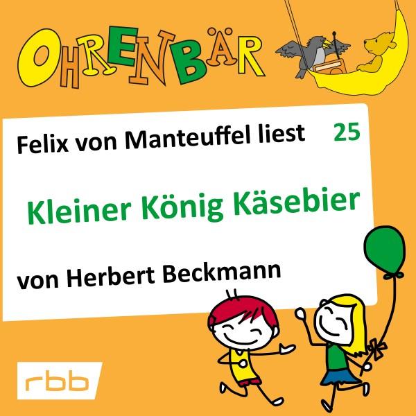 Ohrenbär Hörbuch (25) - Kleiner König Käsebier